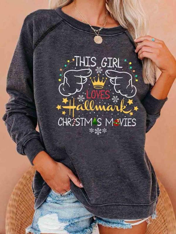 Women's This Girl Loves Hallmark Christmas Movies Print Sweatshirt