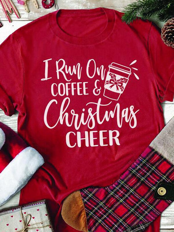 Women's I Run On Coffee And Christmas Cheer Letter Print Tshirt